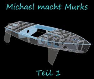 Michael macht Murks – Teil 1