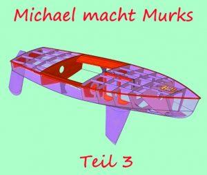 Michael macht Murks – Teil 3