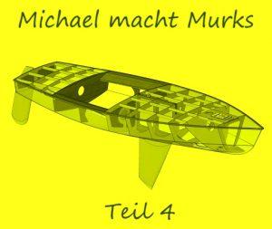 Michael macht Murks – Teil 4