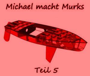 Michael macht Murks – Teil 5