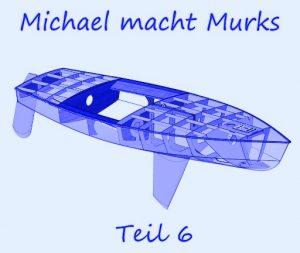Michael macht Murks – Teil 6