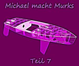 Michael macht Murks – Teil 7