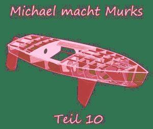 Michael macht Murks – Teil 10