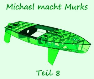 Michael macht Murks – Teil 8