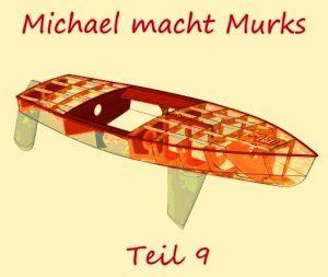 Michael macht Murks – Teil 9