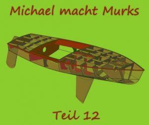 Michael macht Murks – Teil 12