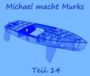 Michael macht Murks – Teil 14